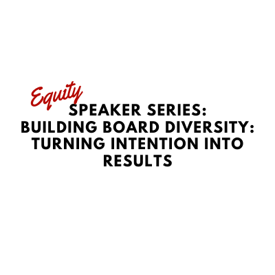 """10 Things to Know About Board Diversity – Lessons from """"Building a Diverse Board of Directors: Turning Intention to Results"""""""