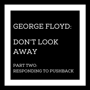 George Floyd: Don't Look Away - Part Two