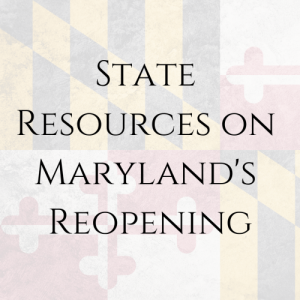 State Resources on Maryland's Reopening